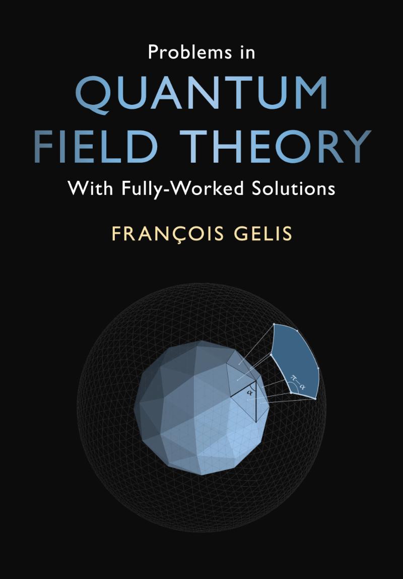 Problems in Quantum Field Theory, un ouvrage de François Gélis.