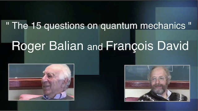 Roger Balian and François David interviewed on quantum physics