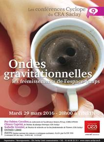 Prochaine conférence Cyclope donnée par Chiara Caprini, de l'IPhT, et Isabelle Grenier de l'Irfu le mardi 29 mars 2016 à 20h : Ondes gravitationnelles, les frémissements de l'espace-temps