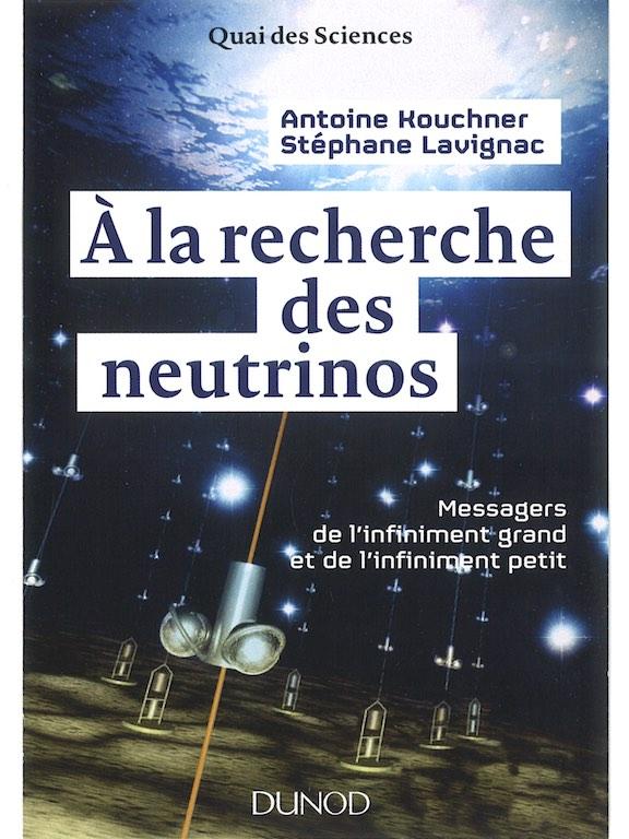 « A la recherche des neutrinos » un livre de A. Kouchner et Stéphane Lavignac