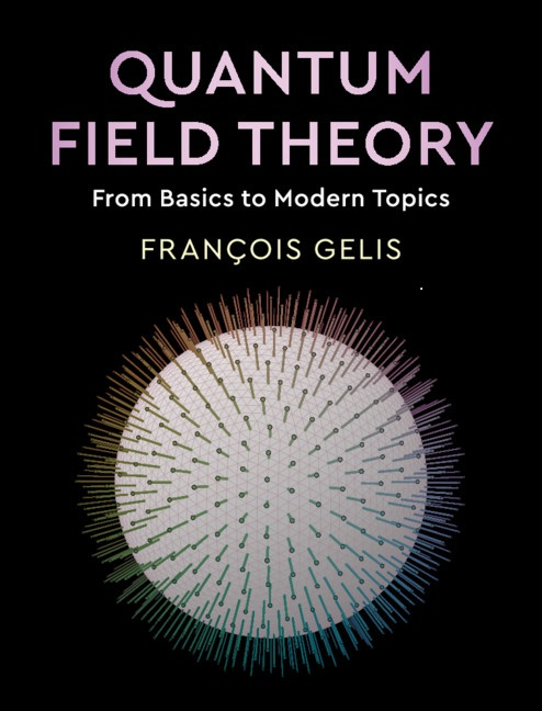 Quantum Field Theory : A book by François Gélis.